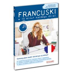 Francuski w 15 minut każdego dnia dla znających podstawy i średnio zaawansowanych