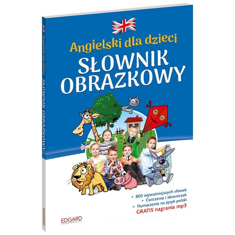 Angielski dla dzieci. Słownik obrazkowy - wydanie 2