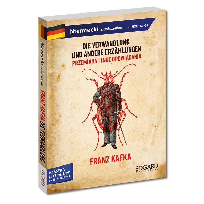 Franz Kafka. Przemiana i inne opowiadania. Adaptacja klasyki z ćwiczeniami