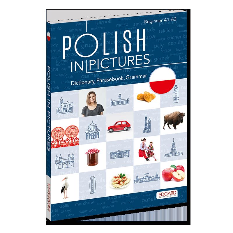Polish in pictures/Polski w obrazkach. Słownik, rozmówki, gramatyka