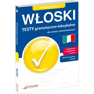 Włoski Testy gramatyczno-leksykalne dla średnio zaawansowanych (Książka)
