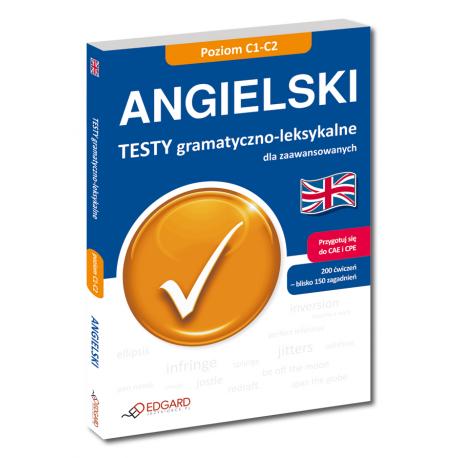 Angielski Testy gramatyczno-leksykalne dla zaawansowanych (Książka)