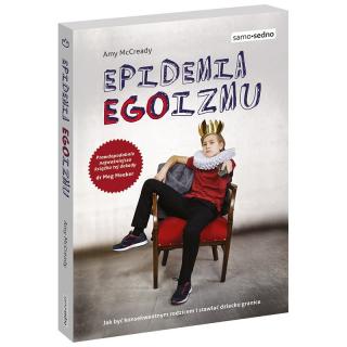 Epidemia EGOizmu. Jak być konsekwentnym...