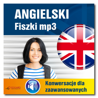 Angielski Fiszki mp3 Konwersacje dla zaawansowanych (Program + Nagrania do pobrania)