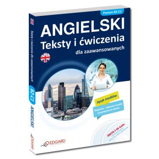 Angielski Teksty i ćwiczenia dla zaawansowanych (Książka + 2 x CD Audio)
