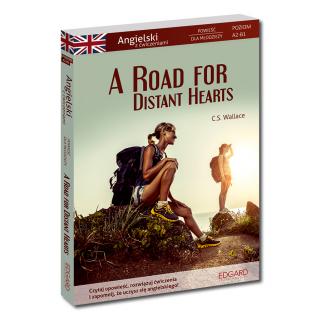 A Road for Distant Hearts Angielski Powieść dla młodzieży z ćwiczeniami