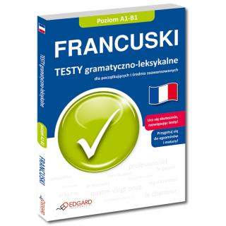 Francuski Testy gramatyczno-leksykalne dla początkujących i średnio zaawansowanych (Książka)
