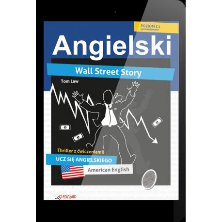 Angielski THRILLER z ćwiczeniami Wall Street Story (e-book)