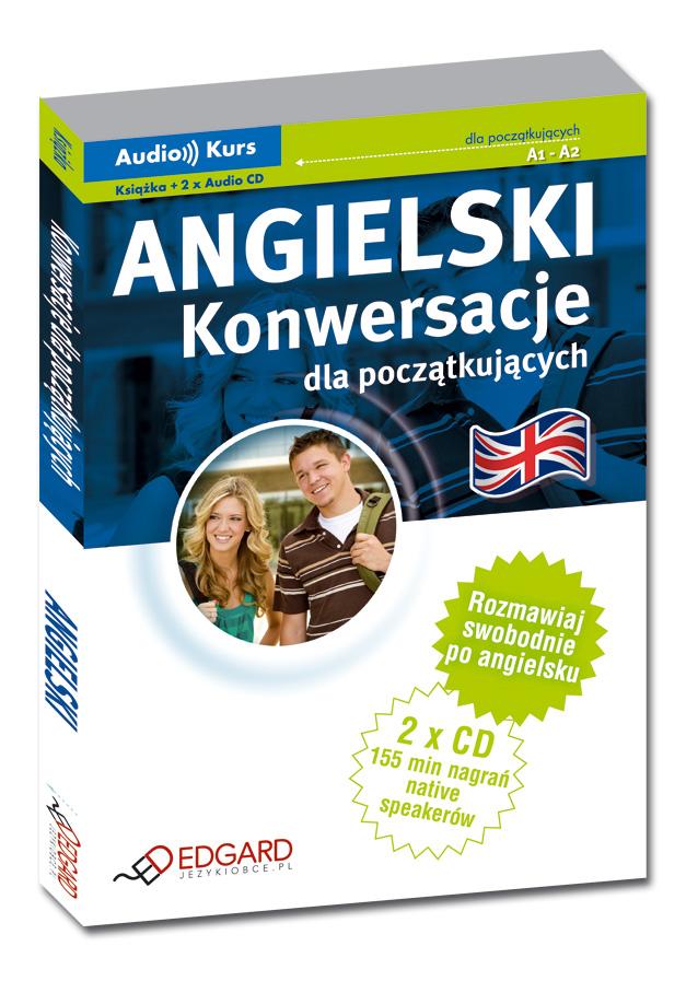 Angielski Konwersacje dla początkujących (Książka + 2 x Audio CD)