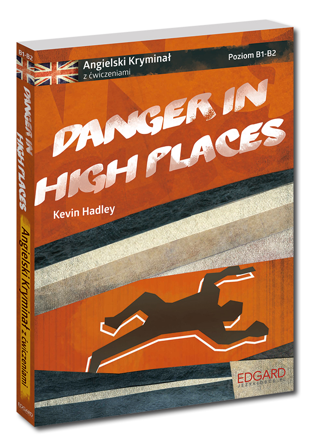 Angielski KRYMINAŁ z ćwiczeniami Danger in High Places