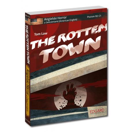 Angielski HORROR z ćwiczeniami The Rotten Town Nowy wydanie